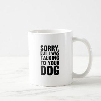 Taza De Café El hablar con su perro
