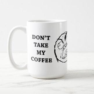 Taza De Café El individuo de la rabia no toma mi café