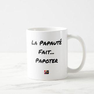 Taza De Café El PAPADO HACE PARLOTEAR - Juegos de palabras
