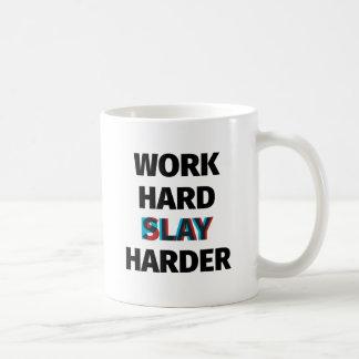 Taza De Café El trabajo mata difícilmente más difícilmente
