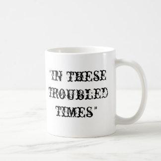 Taza De Café En estas épocas preocupadas