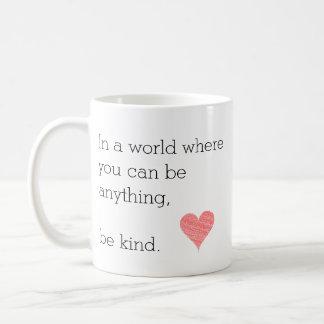 Taza De Café En un mundo donde usted puede estar cualquier cosa
