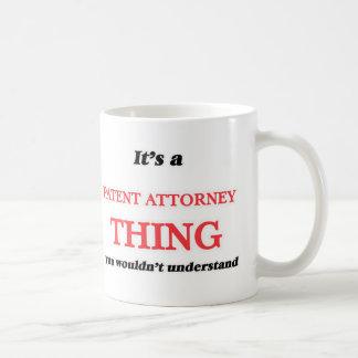 Taza De Café Es y cosa del abogado de patentes, usted no debajo