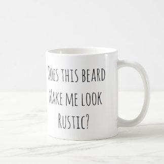 Taza De Café ¿Esta barba hace que parece rústico?