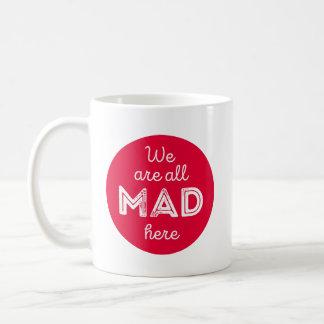 Taza De Café Estamos todos enojados aquí