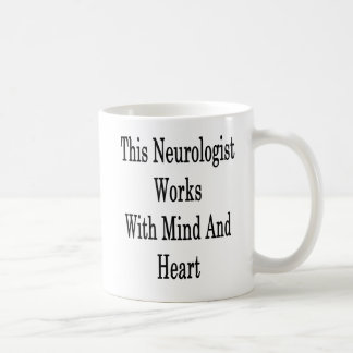 Taza De Café Este neurólogo trabaja con mente y el corazón