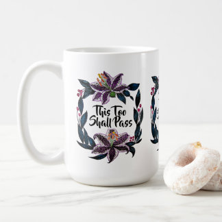 """Taza De Café """"Esto pasará también"""" la guirnalda del lirio de la"""