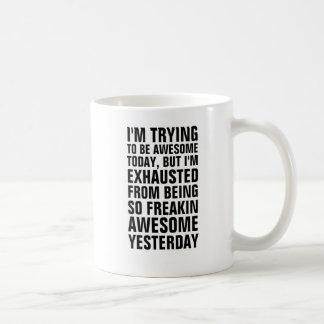 Taza De Café Estoy intentando ser hoy impresionante pero soy f