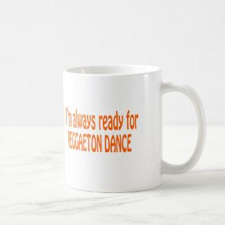 Taza De Café Estoy siempre listo para la danza de Reggaeton