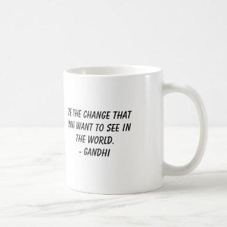 Taza De Café Gandhi, sea el cambio que usted quiere ver en t…