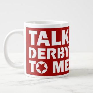 Taza De Café Gigante Charla Derby a mí, diseño del chica de Derby del