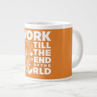 Taza De Café Gigante El trabajo labra el extremo del mundo