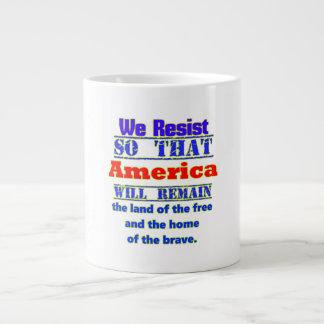 Taza De Café Gigante Porqué nos oponemos. Para Amerca