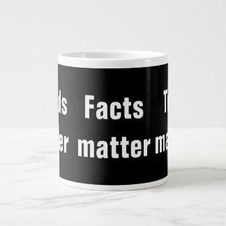 Taza De Café Grande Materias de la verdad de la materia de los hechos