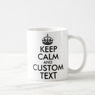 Taza De Café Guarde la calma y cree sus los propios hacen para