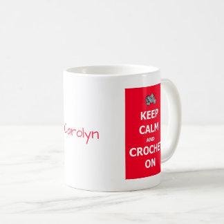 Taza De Café Guarde la calma y crochet encendido - con su