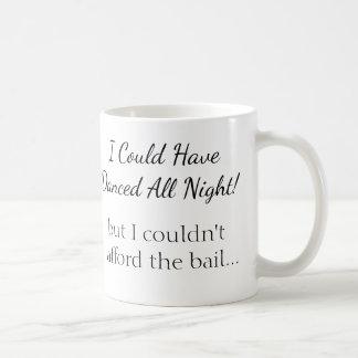 Taza De Café Habría podido bailar toda la noche - pero…