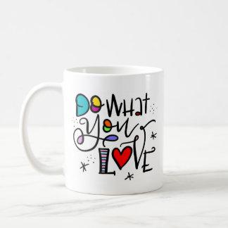 Taza De Café Haga lo que usted ama