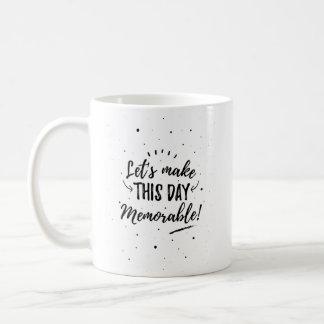 Taza De Café Hágale un buen día