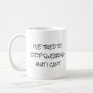Taza De Café He intentado parar el jurar pero no puedo
