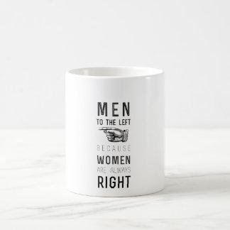 Taza De Café hombres a la izquierda porque las mujeres tienen