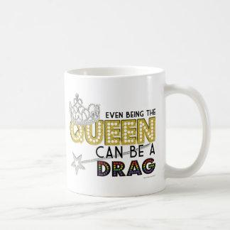 Taza De Café Incluso siendo la reina