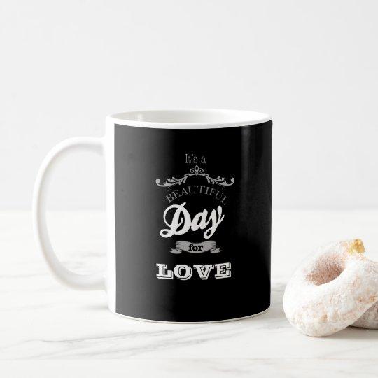 Taza De Café It's a beautiful day for love