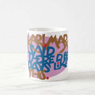 Taza De Café Karl Marx dijo que debe haber días como éste
