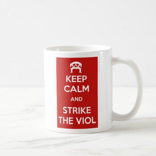Taza De Café Keep Calm and Strike the Viol