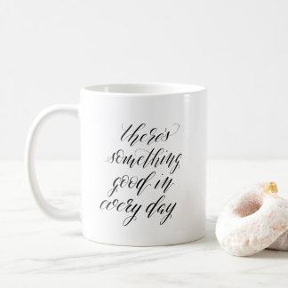 Taza De Café La caligrafía allí es algo buena en cada día