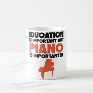 Taza De Café La educación es importante pero el piano es