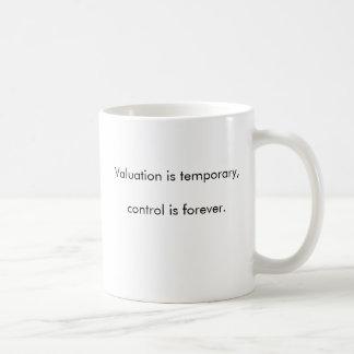 Taza De Café La evaluación es temporal, controla es forever.