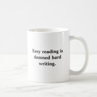 Taza De Café La lectura fácil es escritura dura maldecida. ,