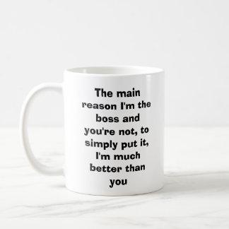 Taza De Café La razón principal soy el jefe y usted no es,…
