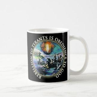 Taza De Café La rebelión a los tiranos es obediencia a dios