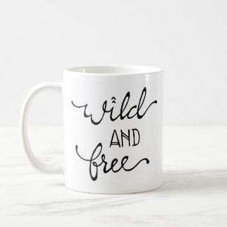 Taza De Café La tipografía dibujada mano salvaje y libera la