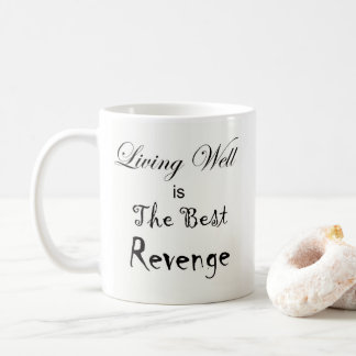 Taza De Café La vida bien es la mejores venganza y Sun