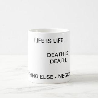 Taza De Café La vida es vida, muerte es muerte…