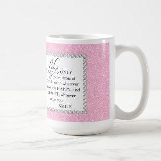 Taza De Café La vida rosada del brillo viene solamente