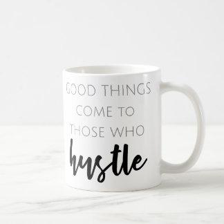 Taza De Café Las buenas cosas vienen a las que den prisa la