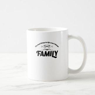 Taza De Café las mejores cosas de la vida son familia