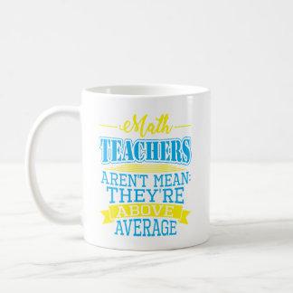 Taza De Café ¡Los profesores de matemáticas no son malos, ellos
