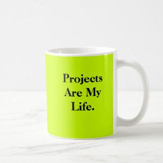 Taza De Café Los proyectos son mi vida - de doble cara