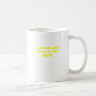 Taza De Café Los radiólogos lo hacen en la oscuridad