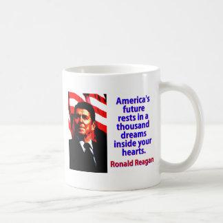 Taza De Café Los restos futuros de América - Ronald Reagan