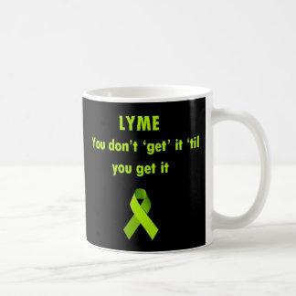 Taza De Café Lyme, usted no lo consigue hasta que usted lo