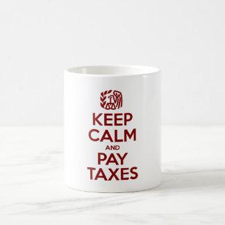Taza De Café Mantenga los impuestos tranquilos y de la paga