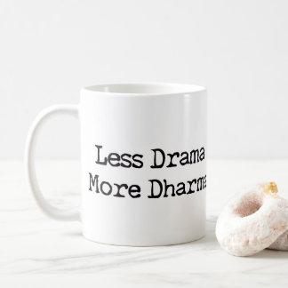 Taza De Café Menos drama más Dharma