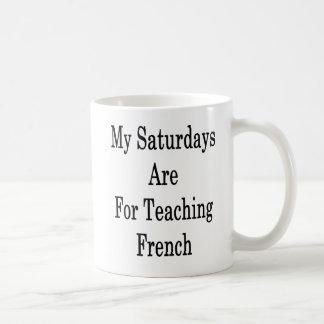 Taza De Café Mis sábados están para el francés de enseñanza