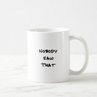 Taza De Café nadie vio eso